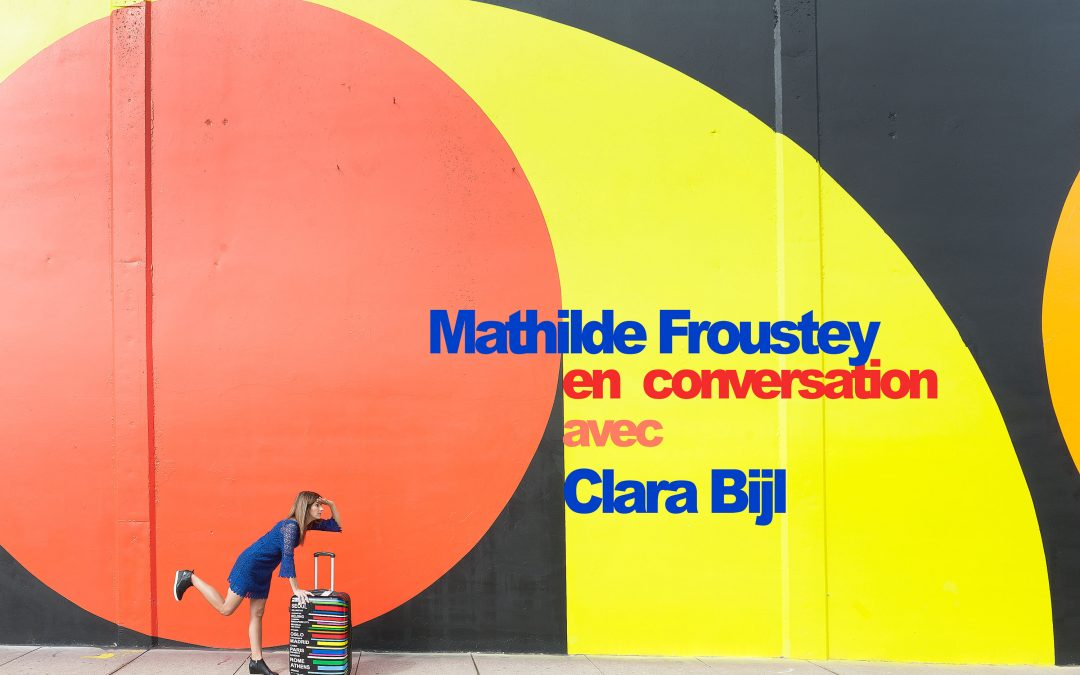 PODCAST in French 🎙🇫🇷 : Clara Bijl interviewed by Mathilde Froustey