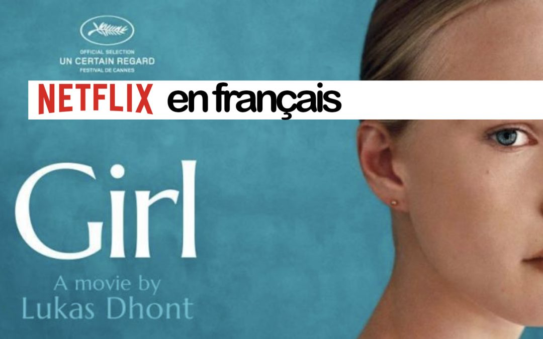 Our Netflix selection – 8 movies & 1seriein French with English subtitles