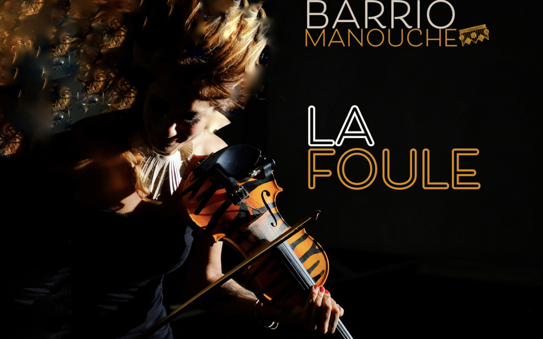 La Foule, Barrio Manouche's new single available on June 21st