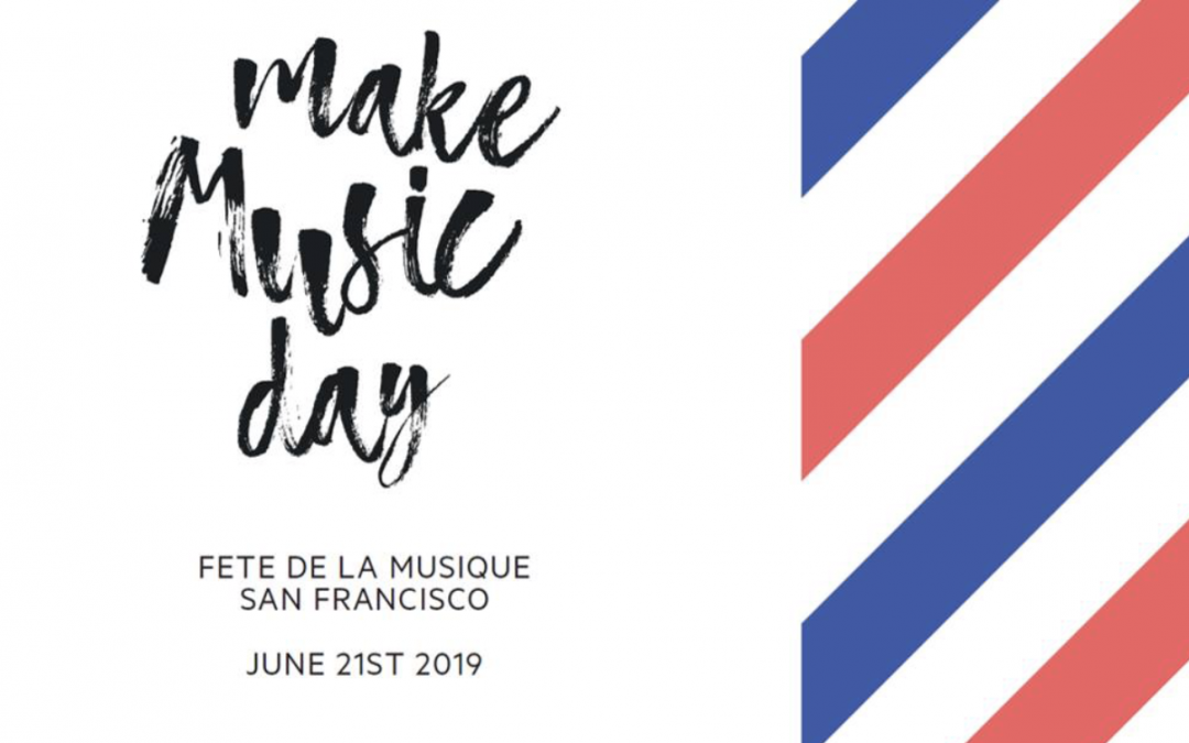 Make Music Day (Fete de la Musique 2019) in San Francisco with the French