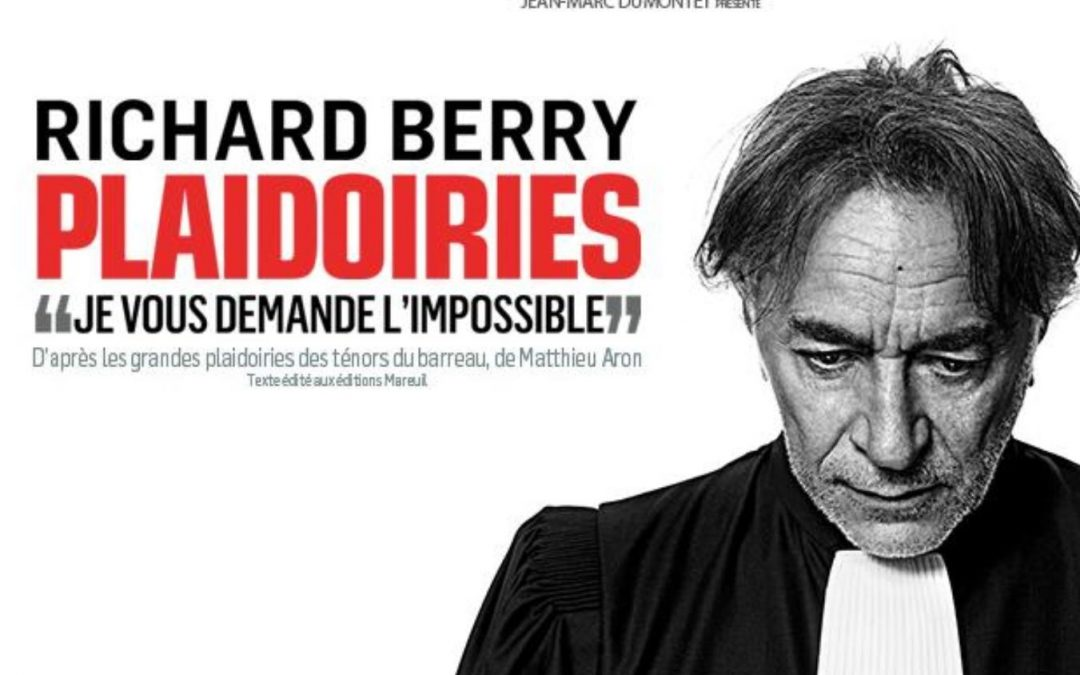 Play in French – Plaidoiries with Richard Berry