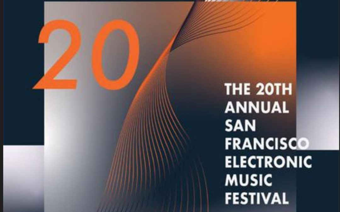 20th San Francisco Electronic Music Festival is mid-September