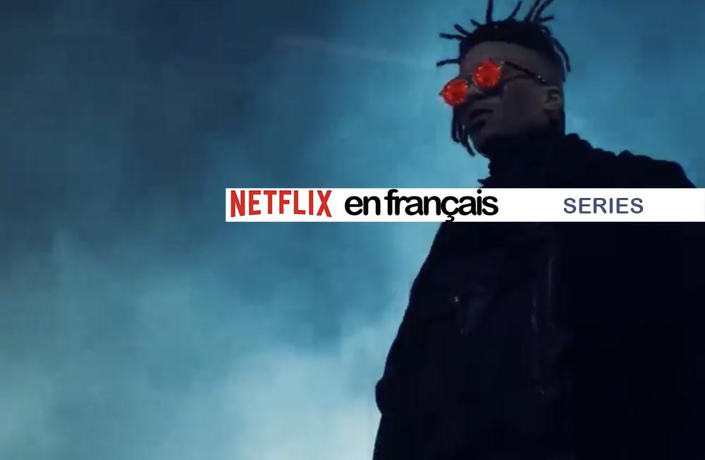 French & Francophones series on Netflix – April 2020