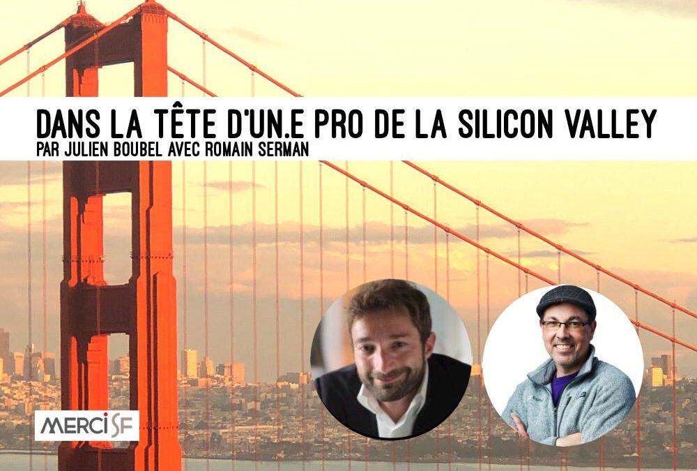 Un(e) Pro de la Silicon Valley – Romain Serman par Julien Boubel