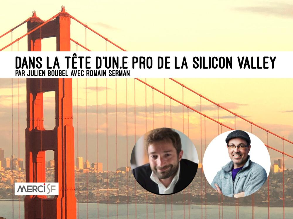 Un(e) Pro de la Silicon Valley – Romain Serman par Julien Boubel
