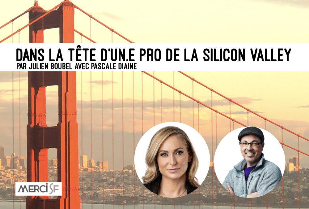 Un(e) Pro de la Silicon Valley – Pascale Diaine by Julien Boubel