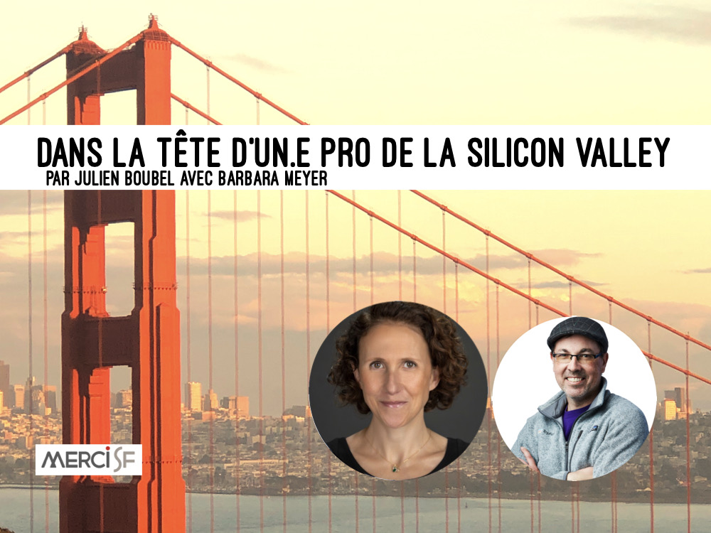 Un(e) Pro de la Silicon Valley – Barbara Meyer par Julien Boubel