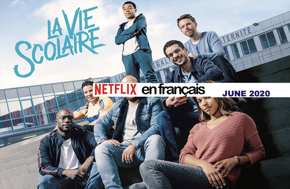 Our Netflix selection of French movies – June 2020