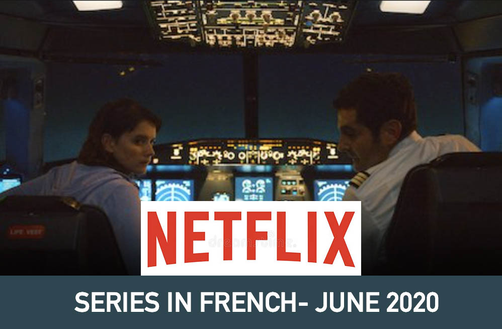 French & Francophone Series on Netflix – June 2020