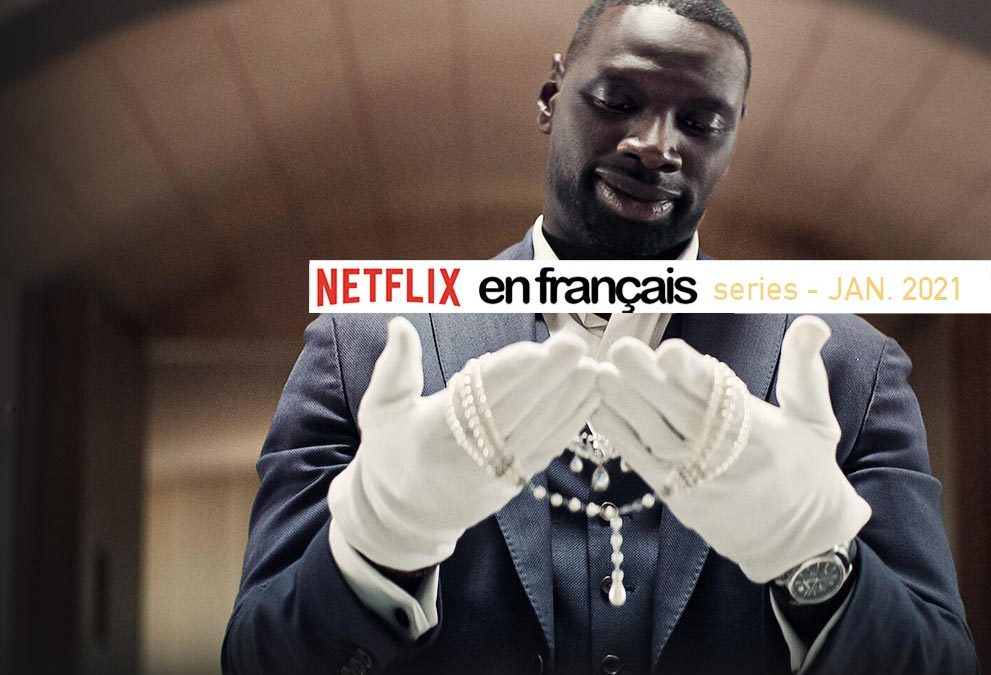 French & Francophone Series on Netflix – January 2021