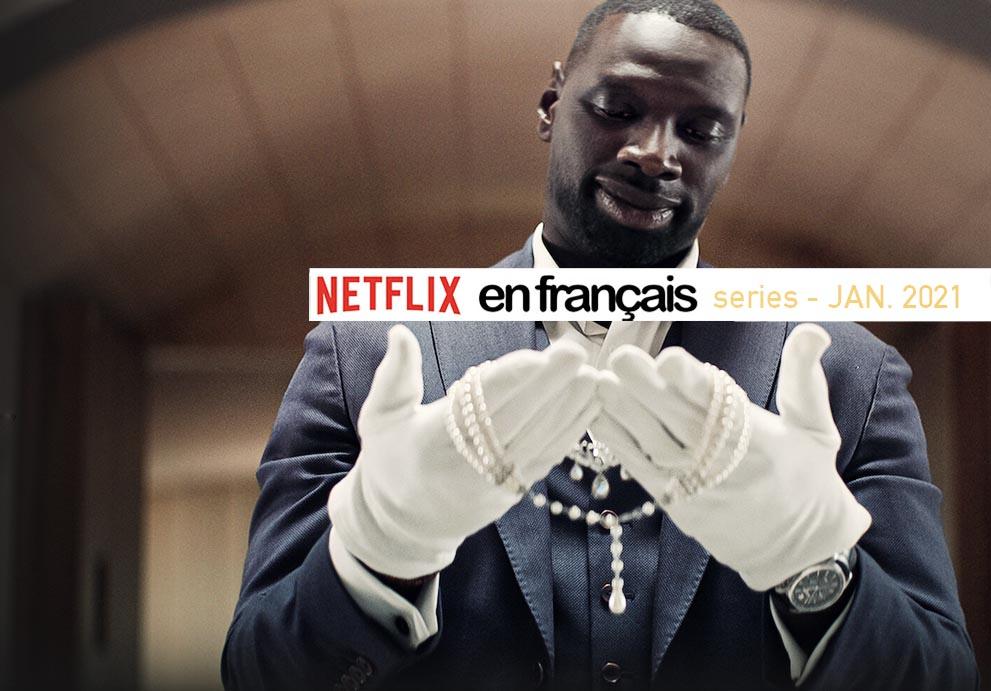 Netflix – Séries françaises et francophones – janvier 2021