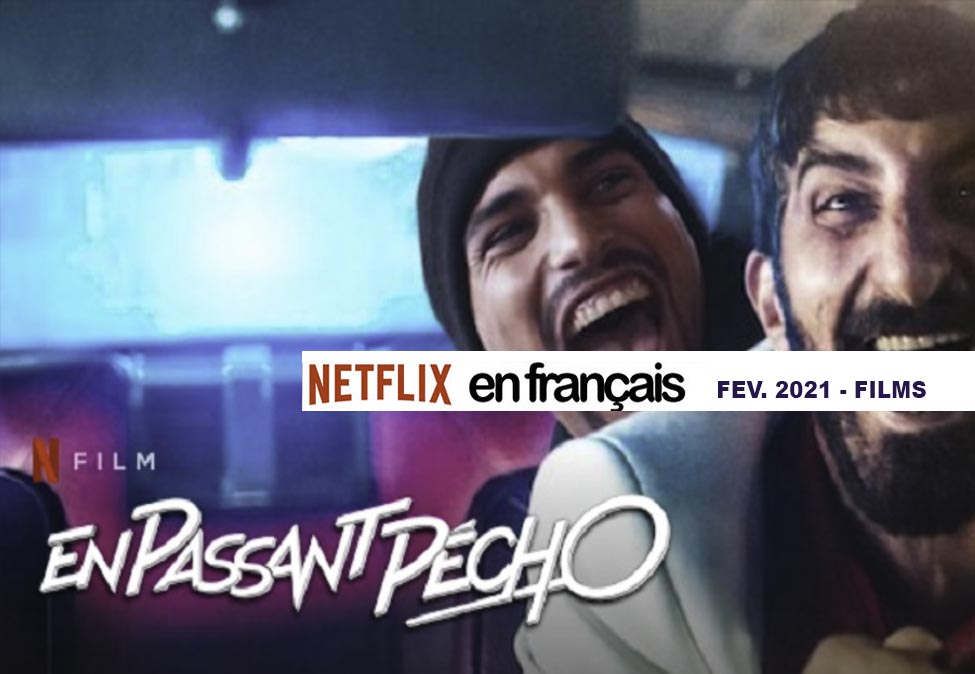 Our Netflix selection of French movies – February 2021