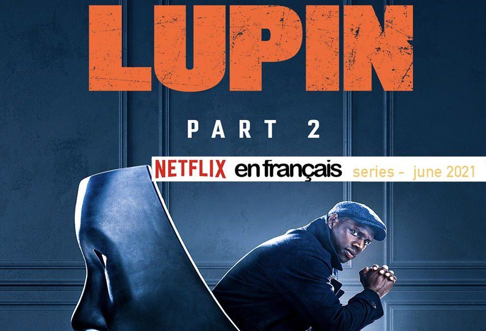 French & Francophone Series on Netflix – June 2021